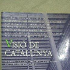 Libros de segunda mano: VISIÓ DE CATALUNYA. BIBLIOTECA PRAT DE LA RIBA. DIPUTACIÓ DE BARCELONA. 1ª EDICIÓ 1987 . Lote 53707118
