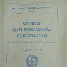 Libros de segunda mano: ASTURIAS EN EL PENSAMIENTO DE JOVELLANOS JOAQUIN A.BONET OVIEDO 1947. Lote 53728530
