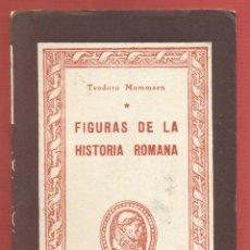 Libros de segunda mano: FIGURAS DE LA HISTORIA ROMANA TEODORO MOMMSEN COL CISNEROS AÑO1944 159PAG EDICIONES ATLAS LH217. Lote 53742828