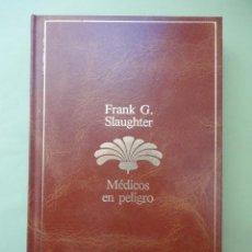 Libros de segunda mano: MÉDICOS EN PELIGRO. FRANK SLAUGHTER.. Lote 53742929