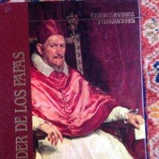 Libros de segunda mano: EL PODER DE LOS PAPAS, GRANDES IMPERIOS Y CIVILIZACIONES, SARPE, 1988. Lote 53743569