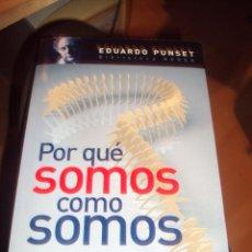 Libros de segunda mano: POR QUÉ SOMOS COMO SOMOS. EDUARDO PUNSET. AGUILAR, 2ª ED, 2008. RÚSTICA.. Lote 53749463