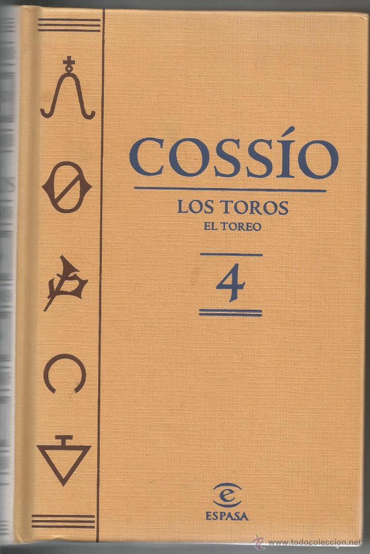 COSSÍO - LOS TOROS. VOLUMEN 4 'EL TOREO' ESPASA CALPE 2007 (Libros de Segunda Mano - Bellas artes, ocio y coleccionismo - Otros)