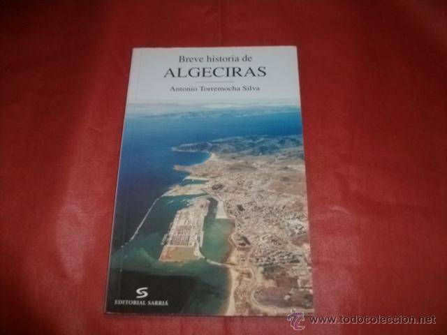Breve Historia De Algeciras Antonio Torremoch Vendido En Venta