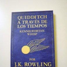 Libros de segunda mano: QUIDDITCH A TRAVÉS DE LOS TIEMPOS (J.K. ROWLING). Lote 53754344