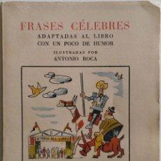 Libros de segunda mano: FRASES CELEBRES ADAPTADAS AL LIBRO CON UN POCO DE HUMOR,ANTONIO ROCA - EDICIÓN ESPECIAL -BIBLIOFILIA. Lote 53765587