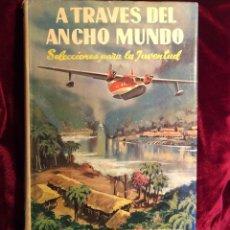 Libros de segunda mano: A TRAVÉS DEL ANCHO MUNDO, TOMO 6. Lote 53783356