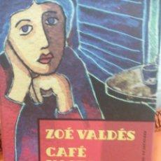 Libros de segunda mano: ZOE VALDES CAFE NOSTALGIA @. Lote 53785914