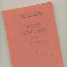 Libros de segunda mano: HERMES TRISMEGISTO. OBRAS COMPLETAS. VOLUMEN II- EDICIÓN BILINGÜE. AÑO 1987.. Lote 53786451