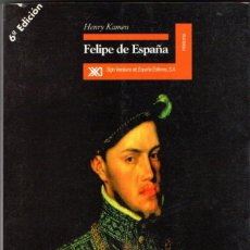 Libros de segunda mano: HENRY KAMEN : FELIPE DE ESPAÑA (SIGLO VEINTIUNO, 1997) ILUSTRADO. Lote 53800759