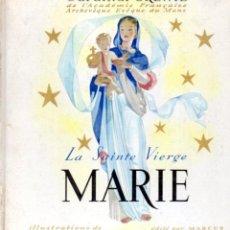 Libros de segunda mano: CARDINAL GRENTE : LA SAINTE VIERGE MARIE (MARCUS, 1954) ILUSTRADO POR JEAN MERCIER. Lote 53808467