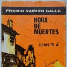 Libros de segunda mano: HORA DE MUERTES, JUAN PLÁ. DARSANA, 1970. PREMIO RAMIRO CALLE. DEDICATORIA DEL AUTOR.. Lote 53830615