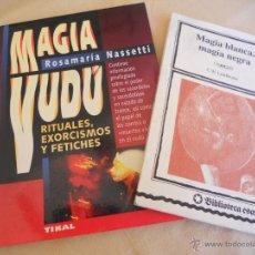 Libros de segunda mano: MAGIA VUDÚ Y MAGIA BLANCA, MAGIA NEGRA (LOTE DE DOS LIBROS). Lote 53846229