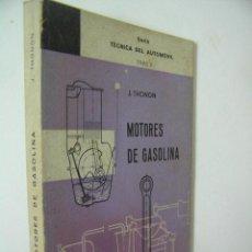Libros de segunda mano: MOTORES DE GASOLINA,THONON,1967,MARCOMBO ED,REF TECNICOS BS1. Lote 53857234