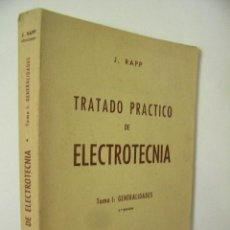 Libros de segunda mano: TRATADO PRACTICO DE ELECTROTECNIA,RAPP,1960,VAGMA ED,REF TECNICOS BS1. Lote 53857372