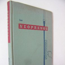 Libros de segunda mano: LOS NEOPRENOS,CATTON,1952,DU PONT & COMPANY ED,REF TECNICOS BS1. Lote 53857488