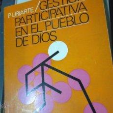 Libros de segunda mano: GESTION PARTICIPATIVA EN EL PUEBLO DE DIOS P. URIARTE EDIT MENSAJERO AÑO 1971. Lote 53857597