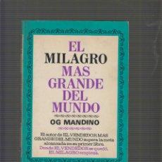 Libros de segunda mano: EL MILAGRO MAS GRANDE DEL MUNDO / OG MANDINO. Lote 53884865