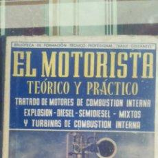 Libros de segunda mano: LIBRO EL MOTORISTA MOTORES DE EXPLOSIÓN DIÉSEL DE VEHÍCULOS DE 1965. Lote 53891295