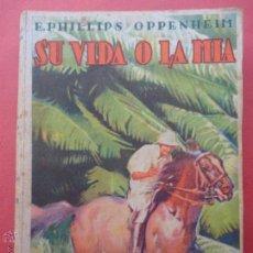 Libros de segunda mano: SU VIDA O LA MÍA. OPPENHEIM. 1947.. Lote 53953640
