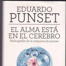 Libros de segunda mano: EL ALMA ESTÁ EN EL CEREBRO - EDUARDO PUNSET. Lote 53956099