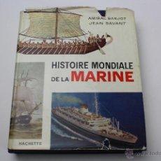 Libros de segunda mano: L- 2993.HISTOIRE MONDIALE DE LA MARINE. AMIRAL BARJOT, JEAN SAVANT. EN FRANCES. 1961.. Lote 53969880