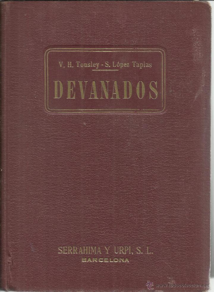 DEVANADOS. V.H. TOUSLEY. S. LÓPEZ TAPIAS. SERRAHIMA Y URPI S.L. BARCELONA. 1955 (Libros de Segunda Mano - Ciencias, Manuales y Oficios - Otros)