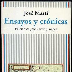 Libros de segunda mano: JOSÉ MARTÍ: ENSAYOS Y CRÓNICAS. EDICIÓN DE JOSÉ OLIVIO JIMÉNEZ. Lote 53978351