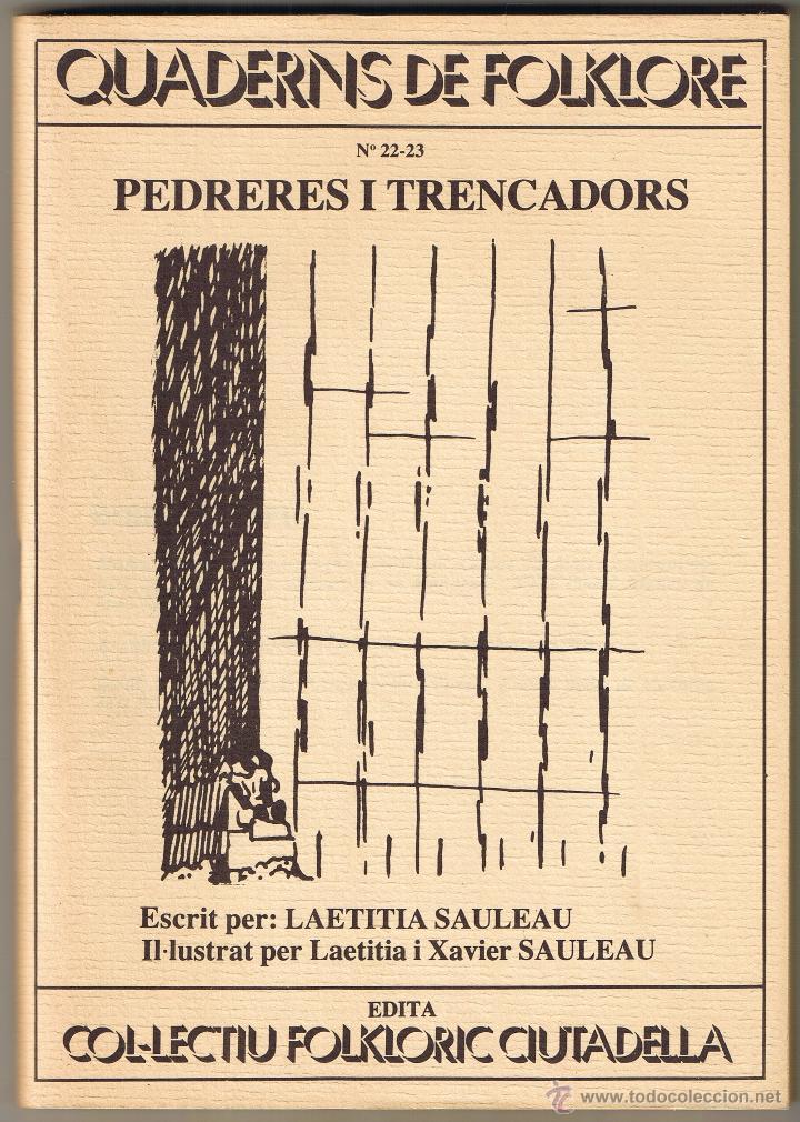QUADERNS DE FOLKLORE Nº 22 - 23 - PEDRERES I TRENCADORS - LAETITIA I XAVIER SAULEAU - CATALAN (Libros de Segunda Mano - Ciencias, Manuales y Oficios - Otros)