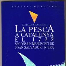 Libros de segunda mano: LA PESCA A CATALUNYA EL 1722 - MANUSCRIT J SALVADOR RIERA - 1987 - CATALAN. Lote 53987673