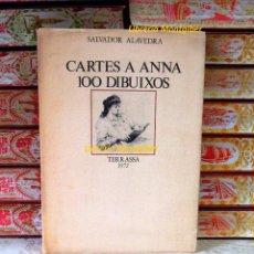 Libros de segunda mano: CARTES A ANNA . 100 DIBUIXOS . AUTOR : ALAVEDRA, SALVADOR . Lote 53994219
