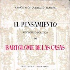 Libros de segunda mano: EL PENSAMIENTO FILOSÓFICO-POLÍTICO DE BARTOLOMÉ DE LAS CASAS (R. QUERALTÓ 1976) SIN USAR. Lote 103410894