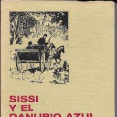 Libros de segunda mano: IÑI LIBRO. SISSI Y EL DANUBIO AZUL. ANNE SAINT VARENT. BRUGUERA. SERIE SISSI. 9. BOOK. ÉPSILON.. Lote 53500383