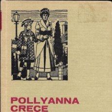 Libros de segunda mano: IÑI LIBRO. POLLYANNA CRECE. ELEANOR H. PORTER. BRUGUERA. SERIE POLLYANNA. 2. BOOK. ÉPSILON.. Lote 53500187