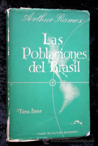 LAS POBLACIONES DEL BRASIL - FCE - 1944 - ARTHUR RAMOS (Libros de Segunda Mano - Ciencias, Manuales y Oficios - Otros)