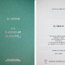 Libros de segunda mano: GRACIÁN, BALTASAR. EL HÉROE. EDICIÓN FACSÍMIL DEL AUTÓGRAFO [MANUSCRITO 6643 DE LA B.N. 2001.. Lote 54023636