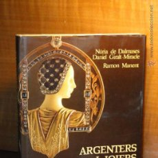 Libros de segunda mano: ARGENTERS I JOIERS DE CATALUNYA.--DALMESES, NURIA DE. GIRALT MIRACLE, DANIEL.. Lote 54025921