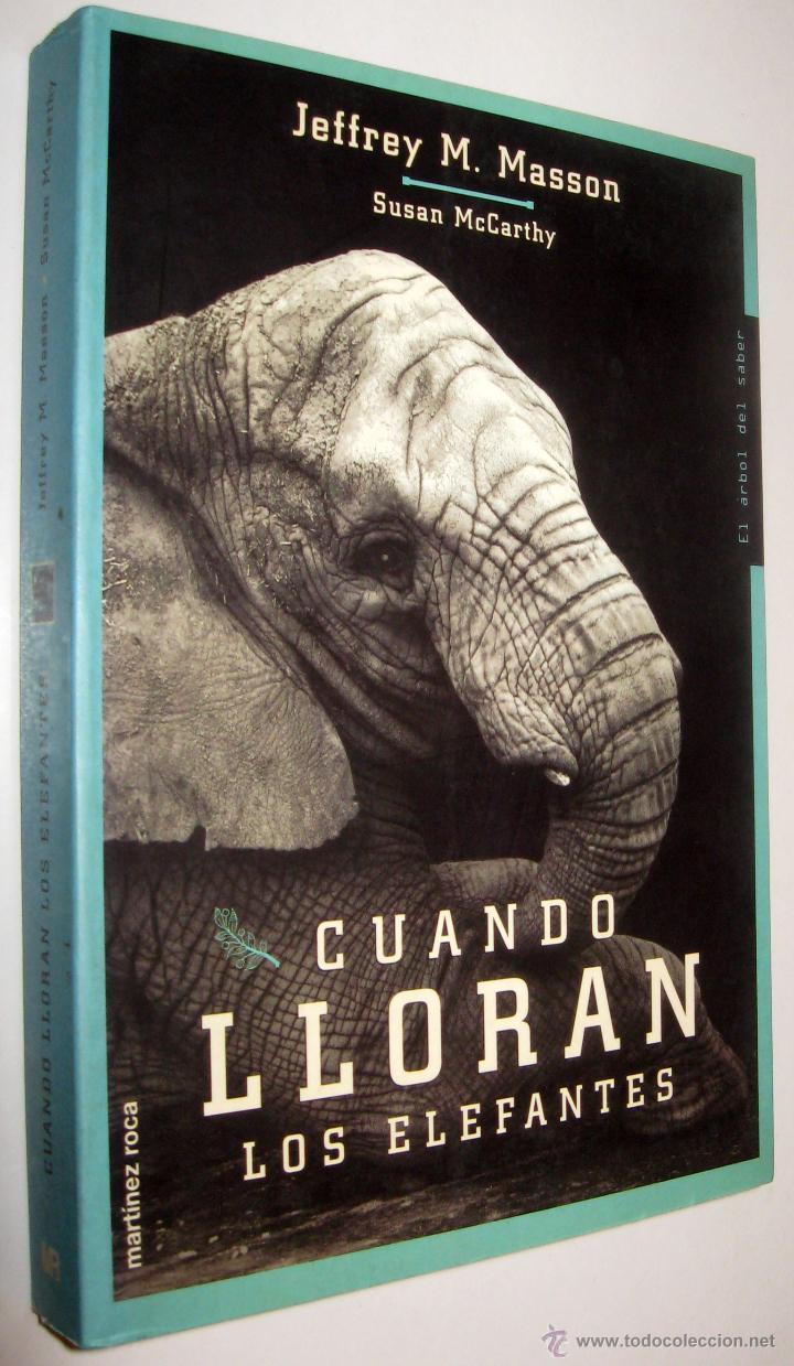 CUANDO LLORAN LOS ELEFANTES - JEFFREY MASSON * (Libros de Segunda Mano - Ciencias, Manuales y Oficios - Otros)