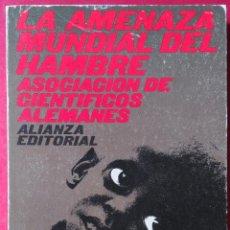 Libros de segunda mano: ASOCIACIÓN DE CIENTÍFICOS ALEMANES . LA AMENAZA MUNDIAL DEL HAMBRE. Lote 54047037