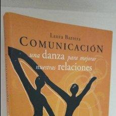 Libros de segunda mano: COMUNICACIÓN UNA DANZA PARA MEJORAR NUESTRAS RELACIONES . Lote 54047472