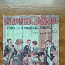 Libros de segunda mano: LIBRO. LOS ANGELES DEL ARROYO UN LIBRO PARA LOS PADRE. LUIS DE VAL. EDIT CASTRO. MUCHA PUBLICIDAD. Lote 54051877