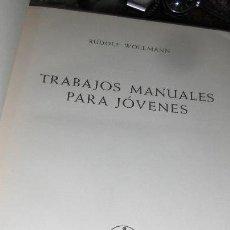 Libros de segunda mano: TRABAJOS MANUALES PARA JOVENES. WOLLMANN. LABOR 1966.. Lote 54093383