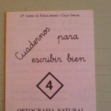 Libros de segunda mano: CUADERNOS PARA ESCRIBIR BIEN , 4 - ORTOGRAFIA NATURAL - ED. ESCUELA ESPAÑOLA 1984. Lote 54101168