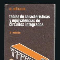 Libros de segunda mano: TABLAS DE CARACTERISTICAS Y EQUIVALENCIAS DE CIRCUITOS INTEGRADOS - HEINRICH (H. MÈLLER) MUELLER. Lote 54101884