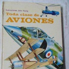 Libros de segunda mano: LIBRO ,TODA CLASE DE AVIONES-ILUSTRACIONES,JOHN YOUNG-EDITORIAL MOLINO,1972. Lote 54093072