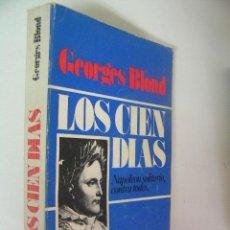 Libros de segunda mano: LOS CIEN DIAS,GEORGES BLOND,1983,JAVIER VERGARA ED,REF HISTORIA BS6. Lote 54116458