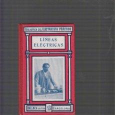 Libros de segunda mano: BIBLIOTECA DEL ELECTRICISTA PRÁCTICO ,LINEAS ELECTRICAS. / RICARDO CARO Y ANCHIA,. Lote 54118196