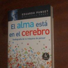 Libros de segunda mano: EDUARD PUNSET EL ALMA ESTA EN EL CEREBRO MADRID 2006. Lote 54139904