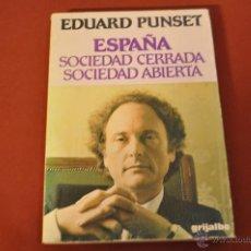 Libros de segunda mano: ESPAÑA SOCIEDAD CERRADA S0CIEDAD ABIERTA - EDUARD PUNSET - FIB. Lote 54145236