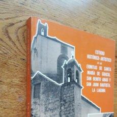 Libros de segunda mano: ESTUDIO HISTÓRICO ARTÍSTICO DE LAS ERMITAS DE SANTA MARÍA DE GRACIA SAN BENITO ABAD LA LAGUNA. Lote 54157960